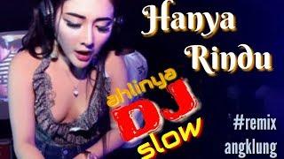 DJ Hanya Rindu _remix angklung asyik_ ahlinya slow