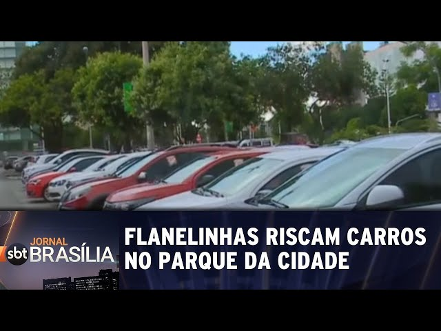 Flanelinhas riscam carros no Parque da Cidade | Jornal SBT Brasília 25/02/2019