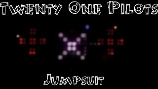 twenty one pilots - Jumpsuit I Triple Launchpad I LightLaunch