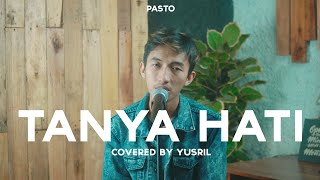 Download Lagu PASTO - TANYA HATI (COVERED BY ARIL FAUZI) mp3