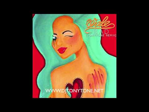 Bad (TonyTone Pop remix) - Wale ft. Rihanna **FREE DOWNLOAD**