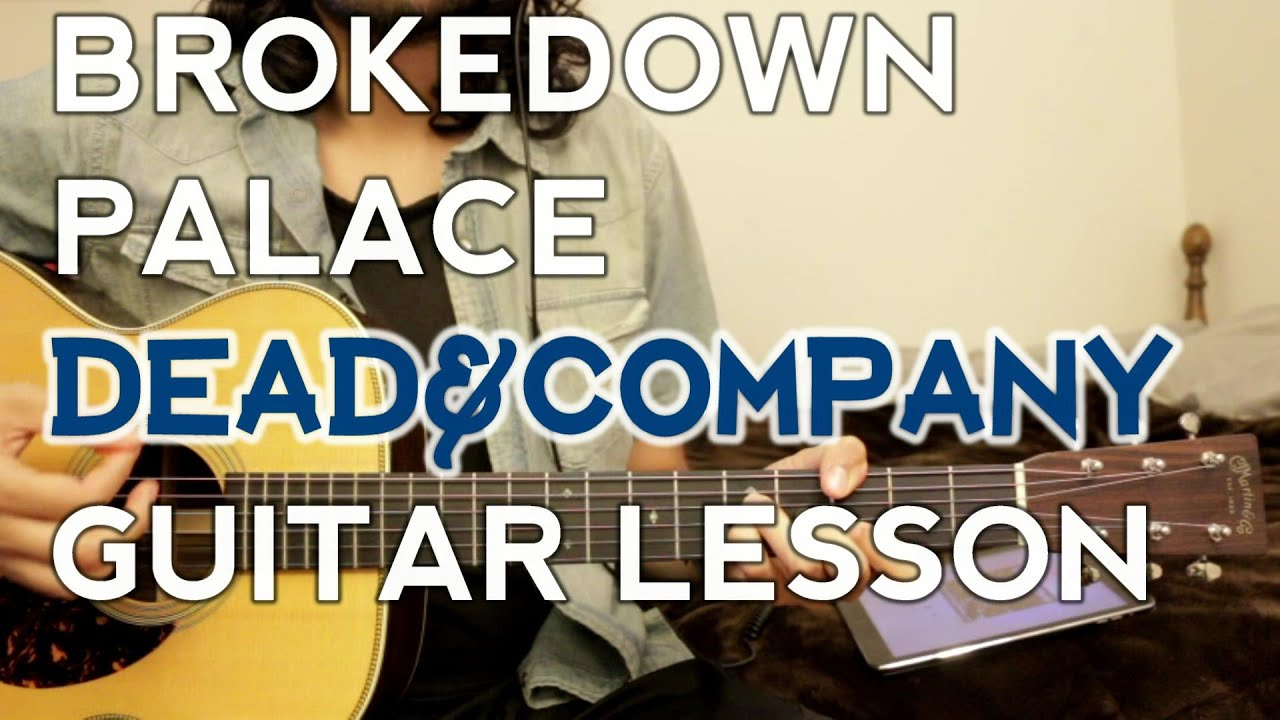 Brokedown Palace   Grateful Dead Dead and Company Version   Guitar Lesson    Tutorial