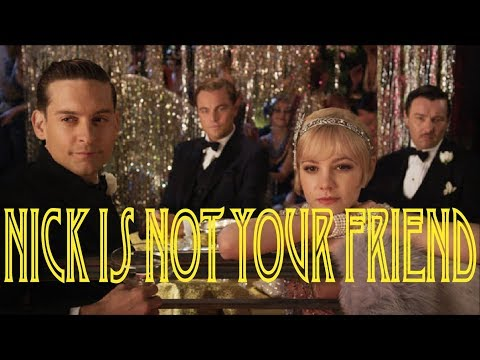 The Great Gatsby: Why Nick Is Not Your Friend