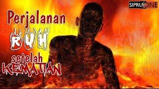 PERJALANAN RUH SETELAH KEMATIAN  ( Video Motivasi )