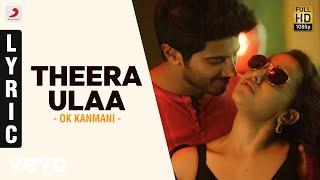 Ok kanmani - theera ulaa lyric video | a.r. rahman, mani ratnam