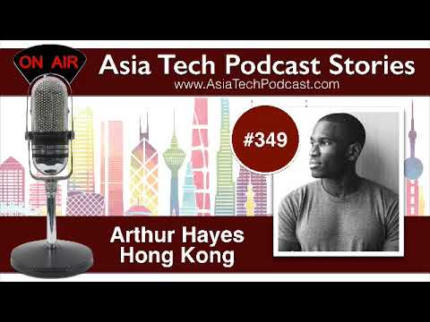 ATP349 – Arthur Hayes – Asia Tech Podcast Stories