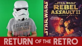 Return of the Retro #05 - Star Wars: Rebel Assault 2: The Hidden Empire