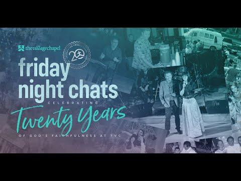 Friday Night Chats: Celebrating 20 Years Of God's Faithfulness At TVC