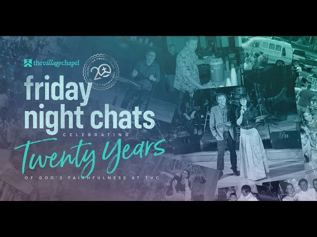 Friday Night Chats: Celebrating 20 Years of God's Faithfulness at TVC