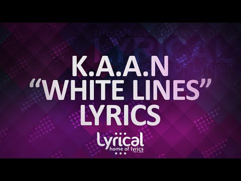 K.A.A.N - White Lines Lyrics