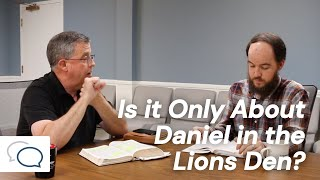 Is it Only about Daniel in the Lions Den?