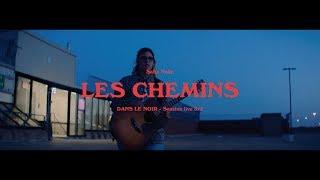 Safia Nolin - Les chemins (DANS LE NOIR - Session live 3/3)