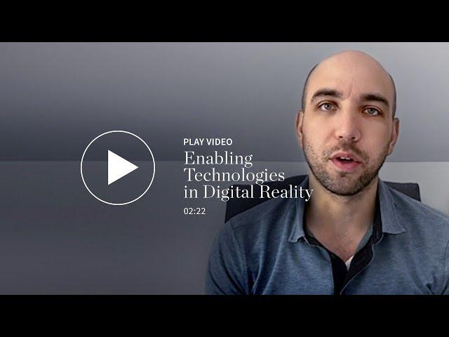Enabling Technologies in Digital Reality