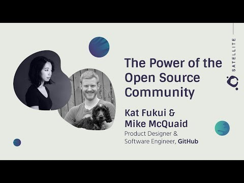 The Power of the Open Source Community - GitHub Satellite 2017