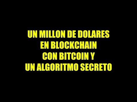 UN MILLON DE DOLARES EN BLOCKCHAIN CON BITCOIN Y UN ALGORITMO SECRETO