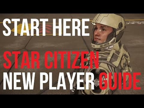 Start Here Star Citizen | New Player Guide