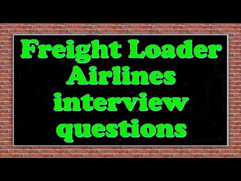 Freight Loader Airlines interview questions