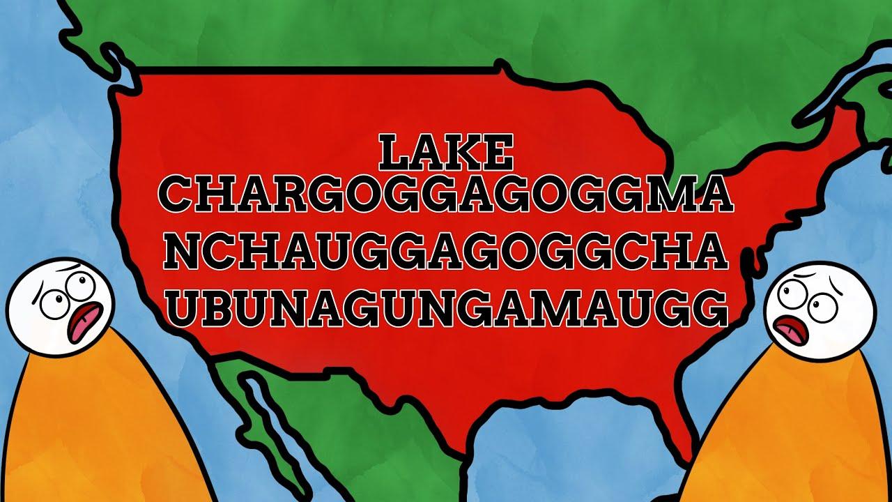 The USA's Longest Name - Lake Chargoggagoggmanchauggagoggchaubunagungamaugg