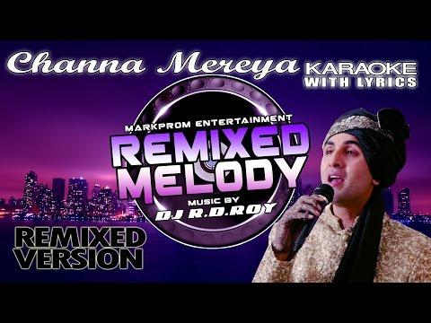 Channa Mereya   Ranbir Kapoor   Karaoke Remixed Version by DJ. R.D.ROY