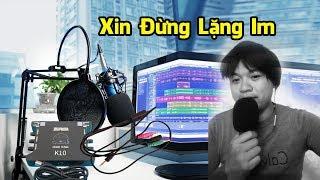 Xin Đừng Lặng Im - Sound Card XOX K10, Micro Thu Âm BM 800, Dây Live Stream