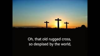 THE OLD RUGGED CROSS best popular favorite Lent Christian hymn music songs