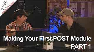 Making your first POST Module, PART 1