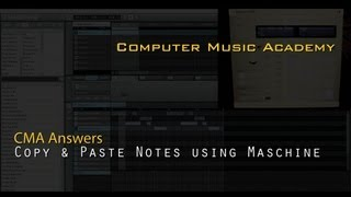 Native Instruments Maschine: Copy & Paste Notes | Answers | Computer Music Academy