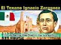 Ignacio Zaragoza un Texano muy Mexicano