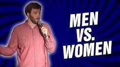 Men vs. Women (Stand Up Comedy)