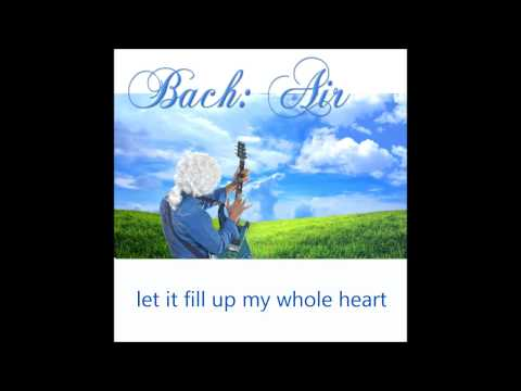 Bach Air Song © Classical version with Lyrics
