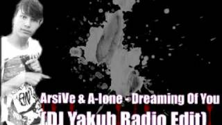 ArsiVe & A-lone - Dreaming Of You (DJ Yakub Radio Edit)