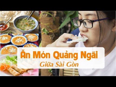 Món Ăn Quảng Ngãi Tại Sài Gòn | Quảng Ngãi giữa Sài Gòn