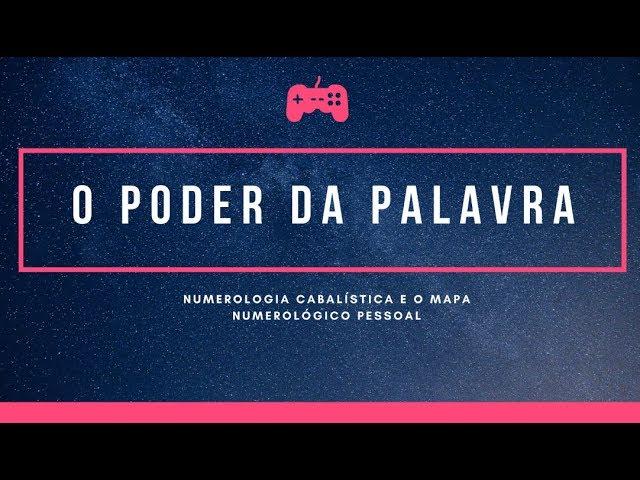 O PODER DAS PALAVRAS - NUMEROLOGIA CABALÍSTICA