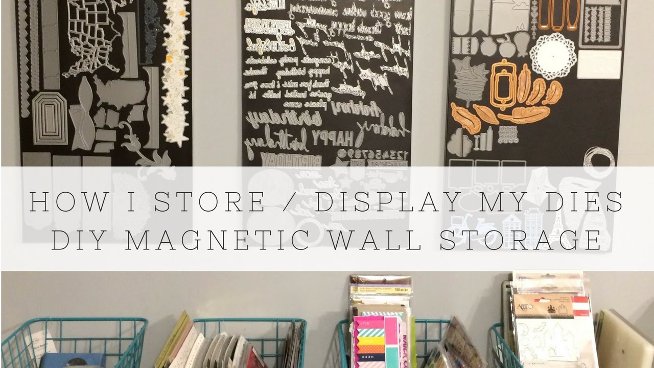 Exceptionnel How I Store And Display My Dies   DIY Magnetic Wall Storage Panels