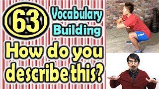 How do you describe this?(63) (Vocabulary Building) [ ForB English Lesson ]