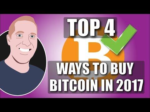 Top 4 Ways To Buy BitCoin In 2017