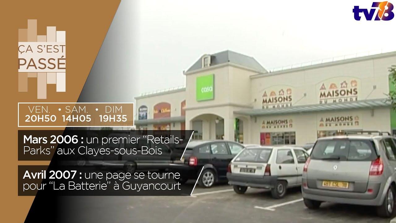 """Ça s'est passé… Arrivée des """"Retails-Parks"""" en 2006 et chantier de La Batterie en 2007"""