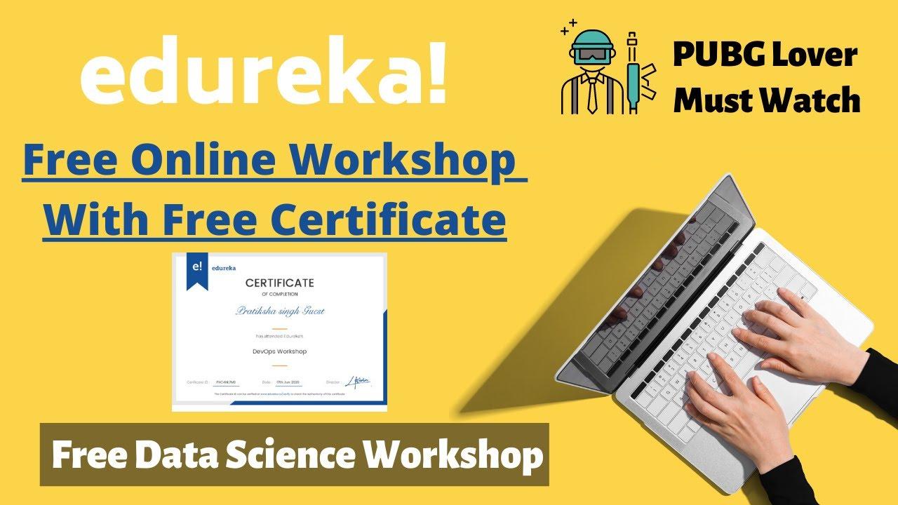 Edureka - Free Data Science Workshop With Certificate | Free Online Courses | Analyzing PUBG