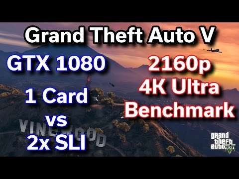 GTA V - GTX 1080 - 1 Card vs 2x SLI - How much faster is SLI?