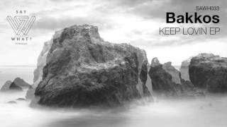 Bakkos - Keep Lovin (Original Mix)