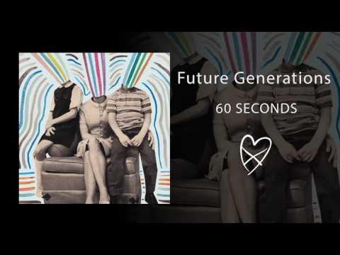 Future Generations - 60 Seconds (Official Audio)