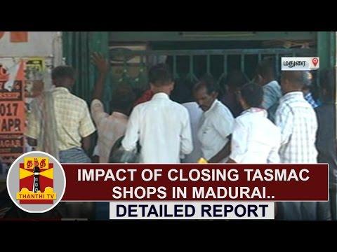 DETAILED REPORT : Impact of Closing TASMAC shops in Madurai | Thanthi TV