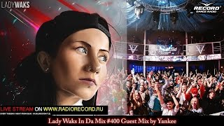 Lady Waks In Da Mix #400 [12-10-2016] Guest Mix by Yankee