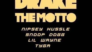 Drake ft. Nipsey Hussle, Snoop Dogg, Lil Wayne & Tyga - The Motto (Remix)