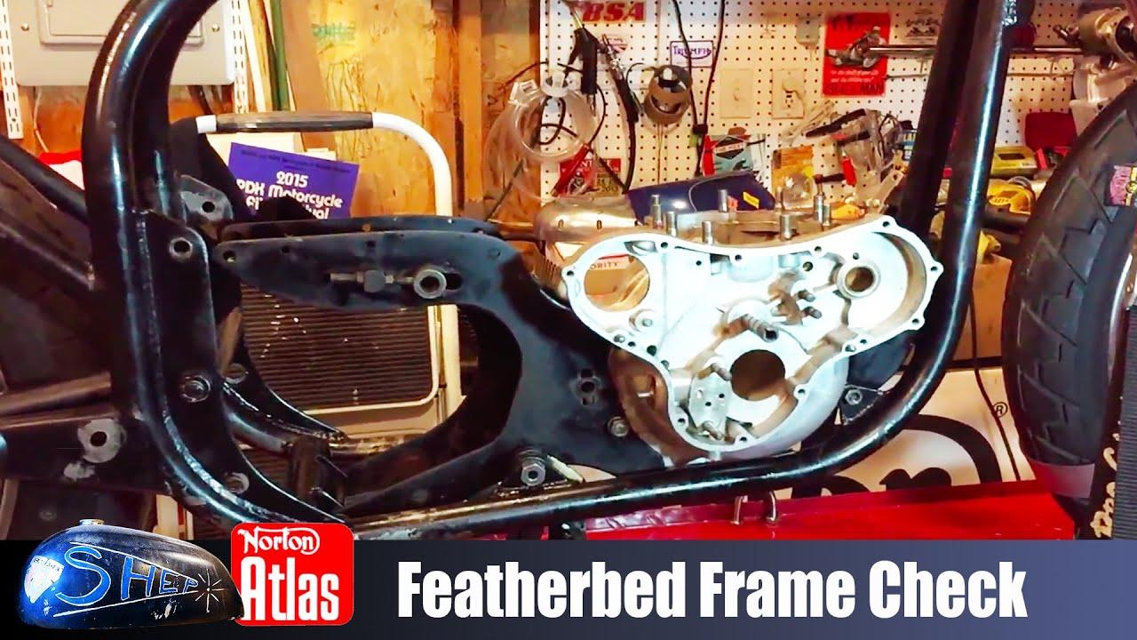 Norton Atlas Project – Shep – Featherbed frame check