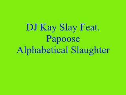 DJ Kay Slay feat. Papoose - Alphabetical Slaughter