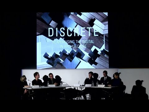 Discrete : Reappraising The Digital In Architecture (November 15, 2019)