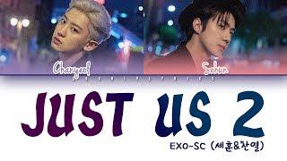 EXO-SC (세훈&찬열) Feat. Gaeko - Just us 2 (있어 희미하게) Lyrics [Color Coded/HAN/ROM/ENG]