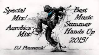 Special Mix! Aerobics Mix! Best Music Summer Hands Up 2015!