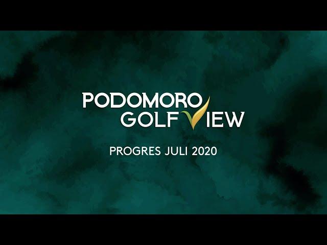PROGRES PODOMORO GOLF VIEW JULI 2020
